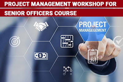 Project Management Workshop for Senior Officers Course