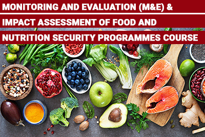 Monitoring and Evaluation (M&E) & Impact Assessment of Food and Nutrition Security Programmes Course