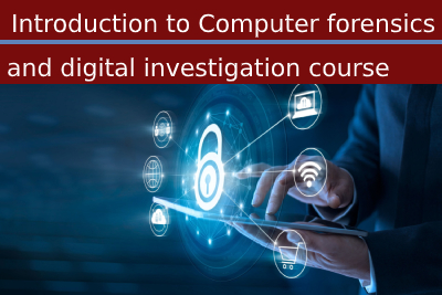 Introduction to Computer forensics and digital investigation course