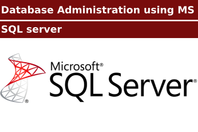 Database Administration using MS SQL server Course