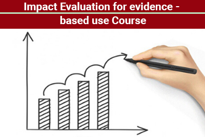 Impact Evaluation for evidence - based use Course