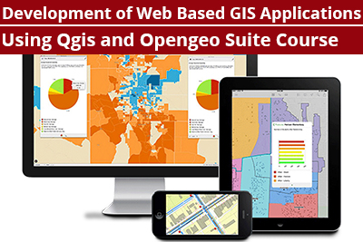 Development of Web Based GIS Applications Using Qgis and Opengeo Suite Course