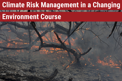 Climate Risk Management in a Changing Environment Course