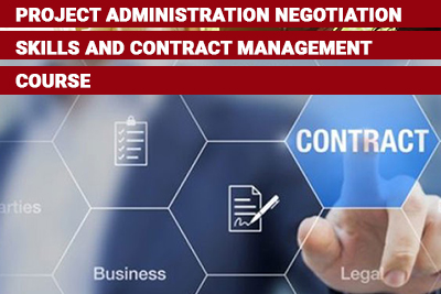Project Administration Negotiation Skills and Contract Management Course