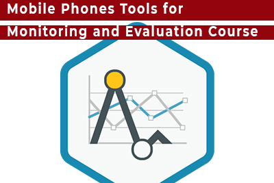 Mobile Phones Tools for Monitoring and Evaluation Course