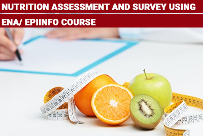 Nutrition Assessment and Survey using ENA/ EPIINFO Course