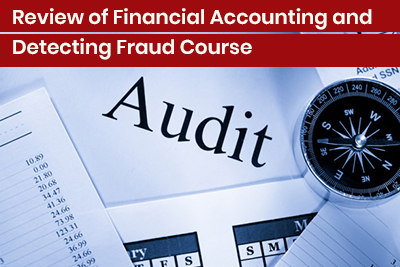 Review of Financial Accounting and Detecting Fraud Course