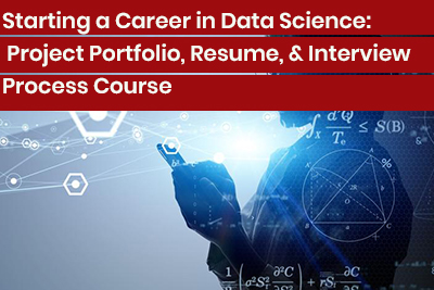 Starting a Career in Data Science: Project Portfolio, Resume, and Interview Process Course