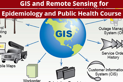 GIS and Remote Sensing for Epidemiology and Public Health Course