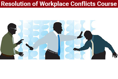 Resolution of Workplace Conflicts Course