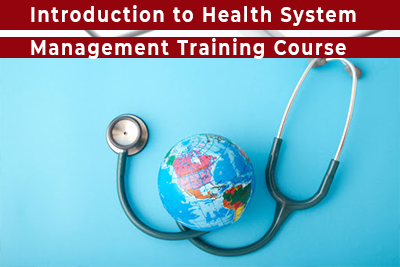 Introduction to Health System Management Training Course