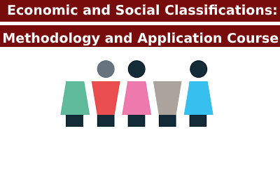 Economic and Social Classifications: Methodology and Application Course