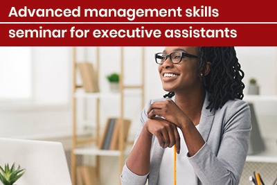 Advanced management skills seminar for executive assistants/personal assistants and administrative assistants Course