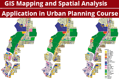 GIS Mapping and Spatial Analysis Application in Urban Planning Course