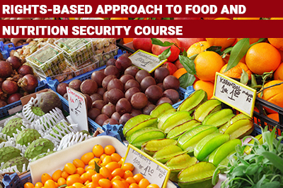 Rights-Based Approach to Food and Nutrition Security Course