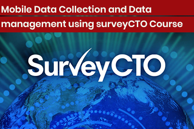 Mobile Data Collection and Data management using surveyCTO Course
