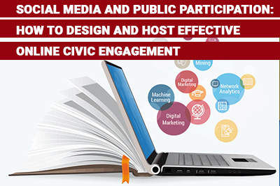 Social Media and Public Participation: How to Design and Host Effective Online Civic Engagement