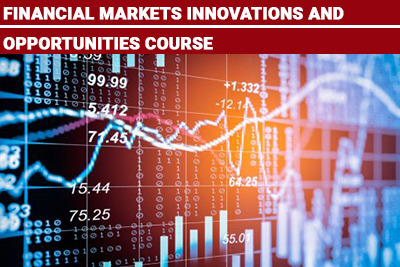 Financial Markets Innovations and Opportunities Course