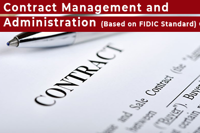 Contract Management and Administration (Based on FIDIC Standard) Course