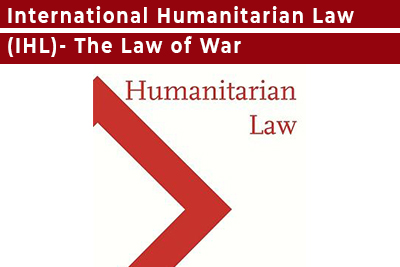 International Humanitarian Law (IHL)- The Law of War Training Course