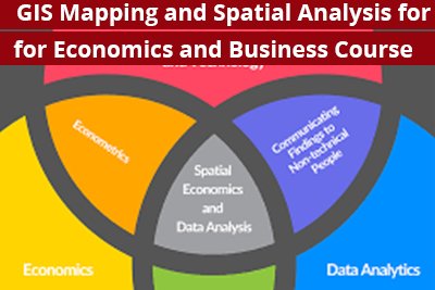 GIS Mapping and Spatial Analysis for Economics and Business Course