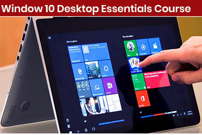 Window 10 Desktop Essentials Course