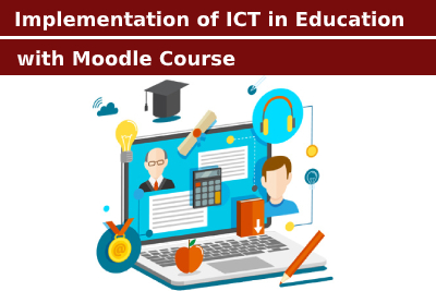Implementation of ICT in Education with Moodle Course