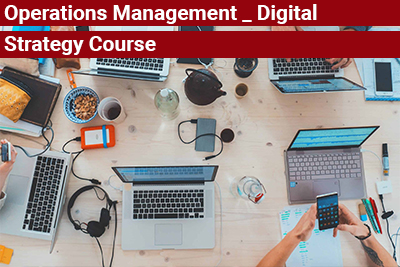 Operations Management _ Digital Strategy Course