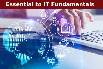 Essential to IT Fundamentals Course