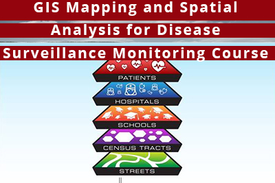 GIS Mapping and Spatial Analysis for Disease Surveillance Monitoring Course