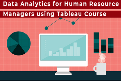 Data Analytics for Human Resource Managers using Tableau Course