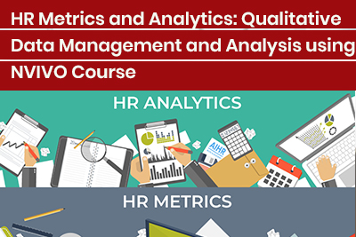 HR Metrics and Analytics: Qualitative Data Management and Analysis using NVIVO Course