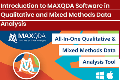 Introduction to MAXQDA Software in Qualitative and Mixed Methods Data Analysis