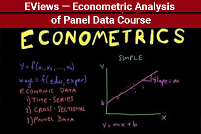 EViews — Econometric Analysis of Panel Data Course