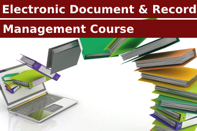 Electronic Document & Record Management Course