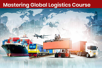 Mastering Global Logistics Course