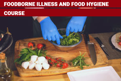 Foodborne Illness and Food Hygiene Course