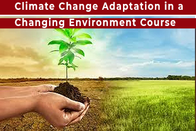 Climate Change Adaptation in a Changing Environment Course