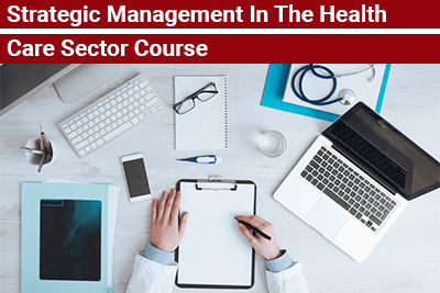 Strategic Management In The Health Care Sector Course