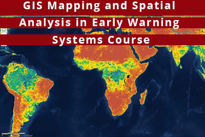 GIS Mapping and Spatial Analysis in Early Warning Systems Course