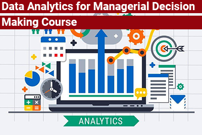 Data Analytics for Managerial Decision Making Course