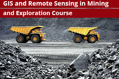 GIS and Remote Sensing in Mining and Exploration Course