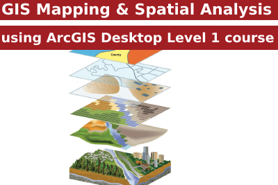 GIS Mapping and Spatial Analysis using ArcGIS Desktop Level 1 course