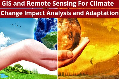 GIS and Remote Sensing For Climate Change Impact Analysis and Adaptation Course