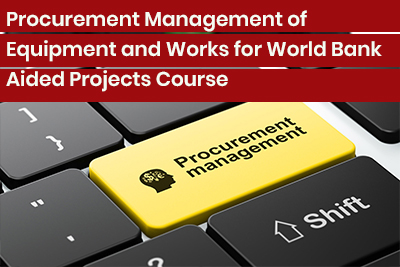 Procurement Management of Equipment and Works for World Bank Aided Projects Course