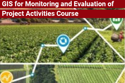 GIS for Monitoring and Evaluation of Project Activities Course